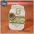 Sizzix-Tutorial-Homemade-With-Love-Paper-Mason-Jars-by-Leica-Forrest1-400x400