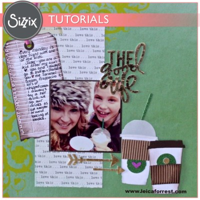 Sizzix-Tutorial-The-Good-Life-Layout-by-Leica-Forrest-400x400